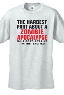 The-Hardest-Part-About-A-Zombie-Apocalypse-T-Shirt-0